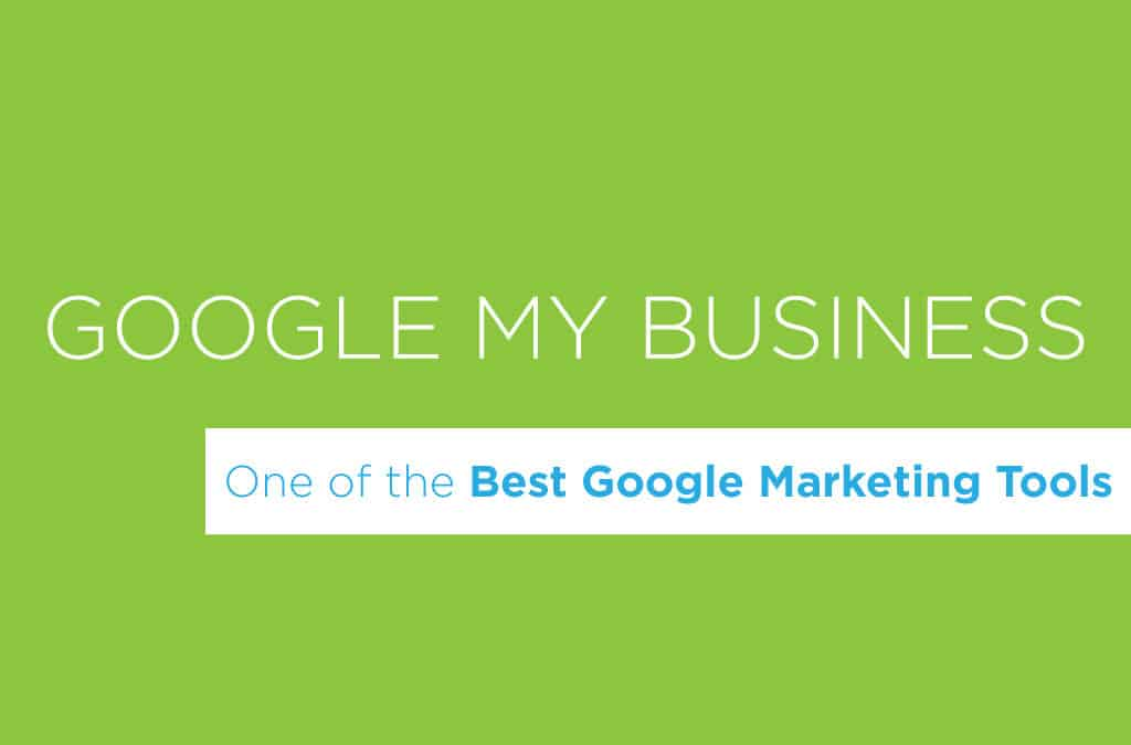 Google My Business: One of the Best Google Marketing Tools