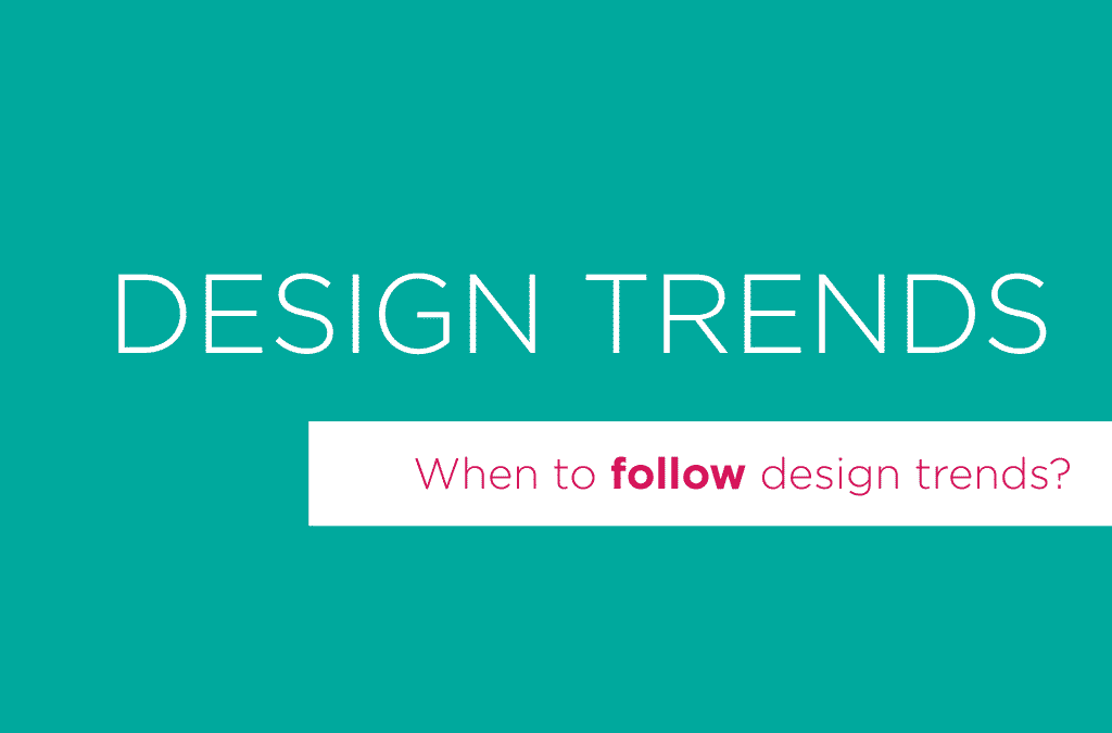 Design Trends, should I follow them?