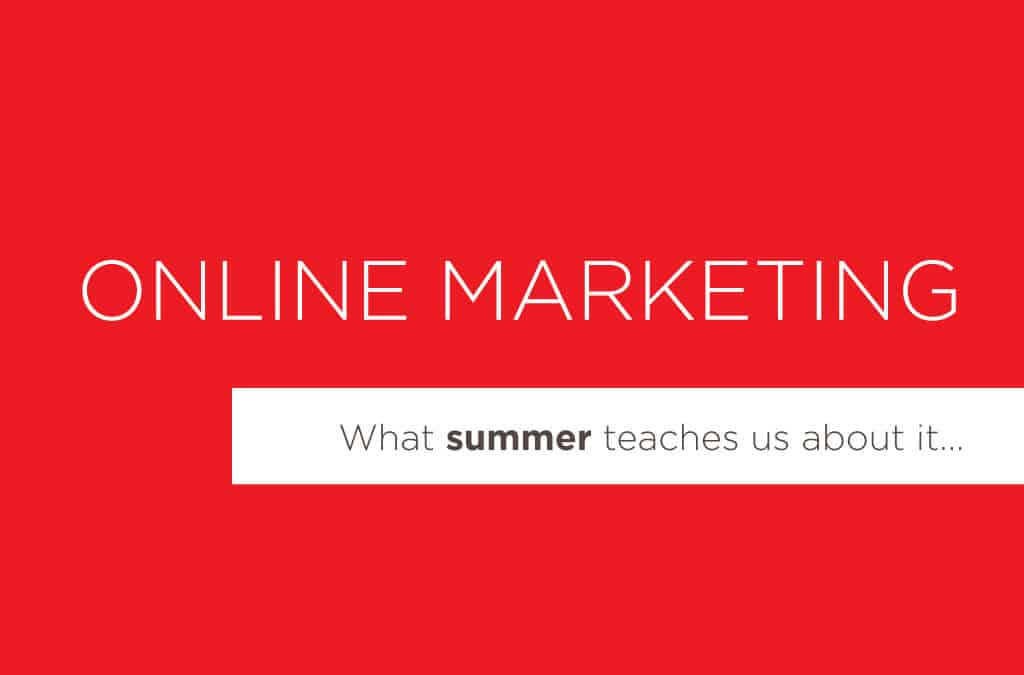 What summer teaches us about online marketing